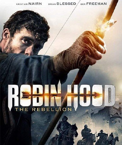 Робин Гуд: Восстание / Robin Hood The Rebellion (2018) WEB-DLRip