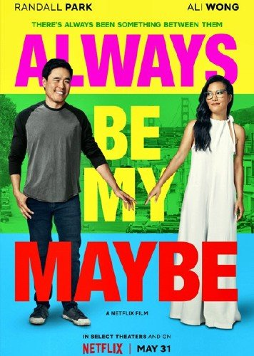 Ты – моё сомнение / Always Be My Maybe (2019) WEB-DLRip/WEB-DL 1080p